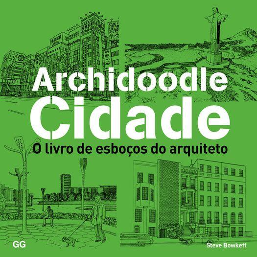 Archidoodle Cidade - o Livro dos Esbocos do Arquiteto - Gg