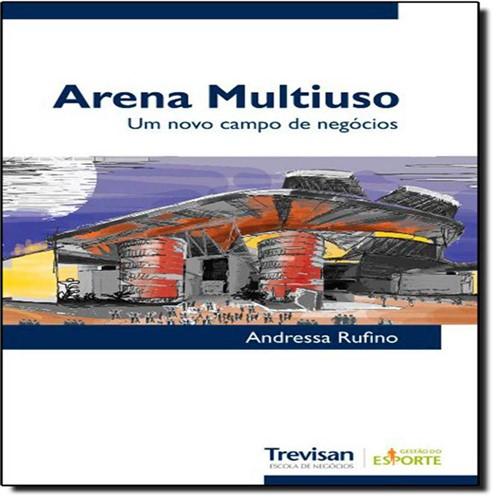Arena Multiuso: um Novo Campo de Negócios