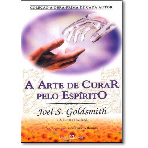 Arte de Curar Pelo Espirito, A: a Obra Prima de Cada Autor