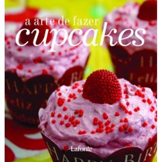 Arte de Fazer Cupcakes, a - Lafonte