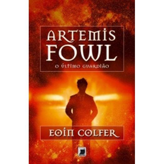 Artemis Fowl - o Ultimo Guardiao - Galera