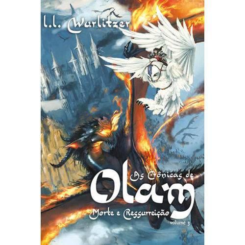 As Crônicas de Olam - Morte e Ressurreição - Volume 3