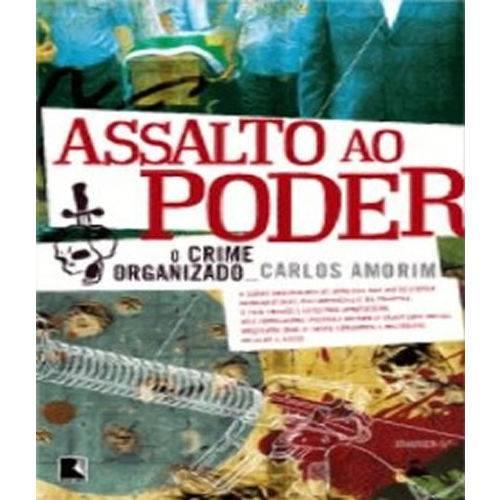 Assalto ao Poder - o Crime Organizado