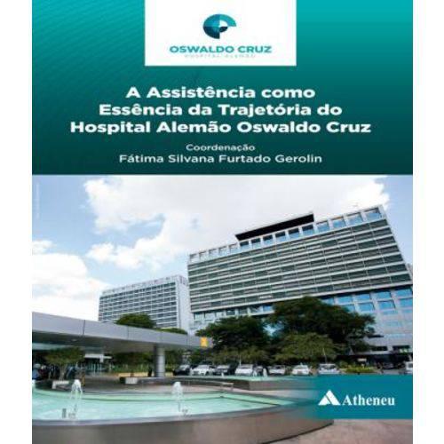 Assistencia Como Essencia da Trajetoria do Hospital Alemao Oswaldo Cruz, a