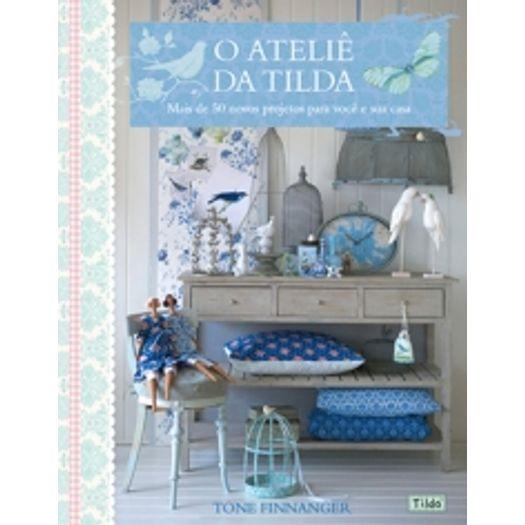 Atelie da Tilda, o - Ambientes e Costumes