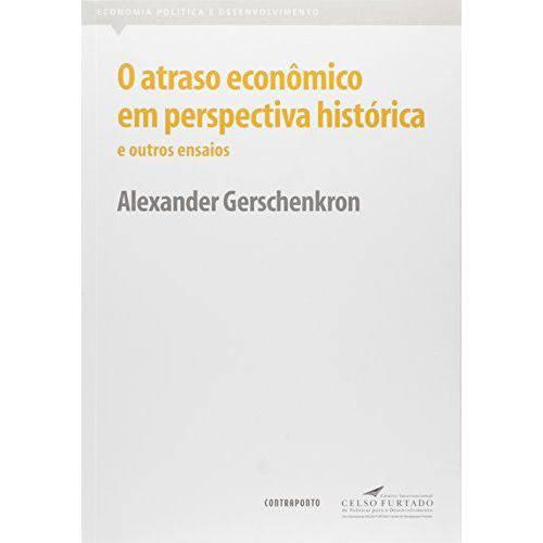 Atraso Economico em Perspectiva Historica e Outros Ensaios, o