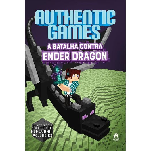 Authentic Games - a Batalha Contra Ender Dragon - Astral Cultural