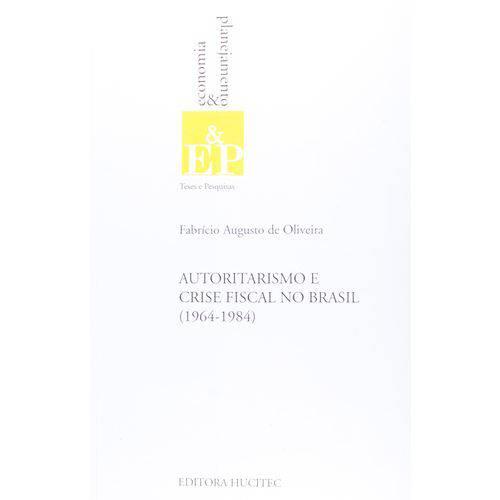 Autoritarismo e Crise Fiscal no Brasil 1964 a 1984