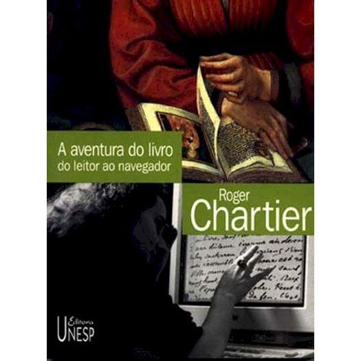 Aventura do Livro, a - do Leitor ao Navegador - Unesp