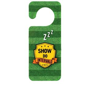 Aviso de Porta Futebol Show do Intervalo