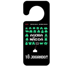 Aviso de Porta Space Invaders Agora não Dá Estou Jogando