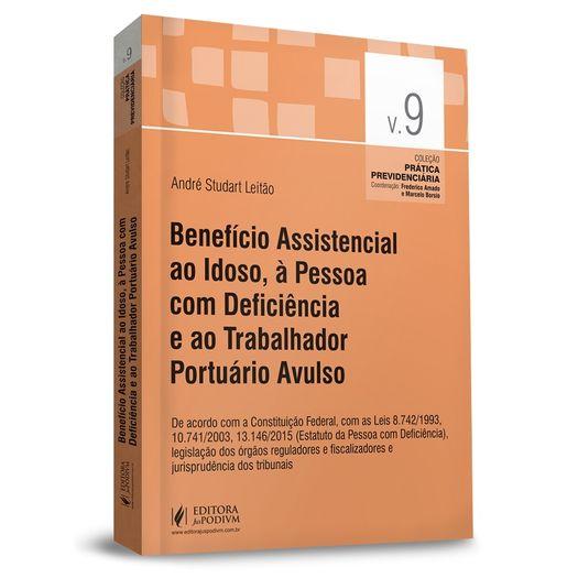 Beneficio Assistencial ao Idoso - Vol 9 - Juspodivm