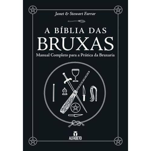 Bíblia das Bruxas, a - Manual Completo para a Prática da Bruxaria