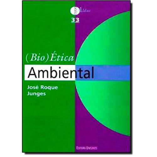 (Bio)Ética Ambiental - Vol. 33 - Coleção Aldus