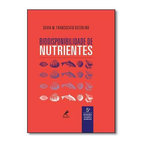 Biodisponibilidade de Nutrientes - Manole