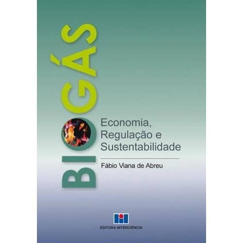 Biogas - Economia, Regulacao e Sustentabilidade