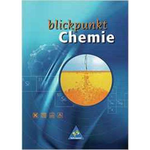 Blickpunkt Chemie Nb. 7. - 10. Schuljahr.