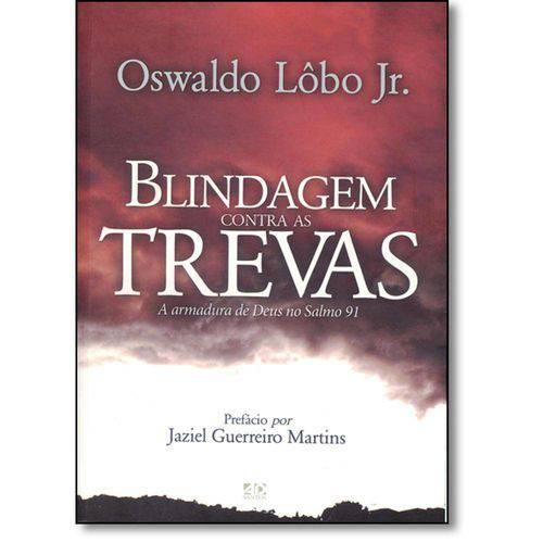 Blindagem Contras as Trevas: a Armadura de Deus no Salmo 91