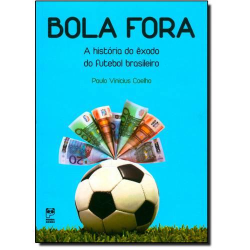 Bola Fora: a História do Êxodo do Futebol Brasileiro
