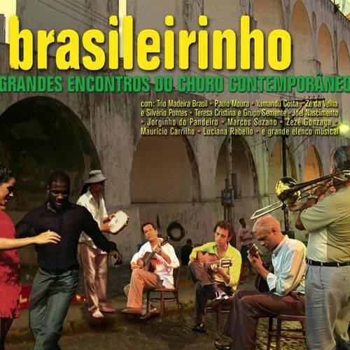 Brasileirinho - Grandes Encontros do Choro Contemporâneo (CD)
