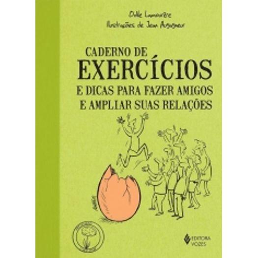 Caderno de Exercicios e Dicas para Fazer Amigos e Ampliar Suas Relacoes - Vozes