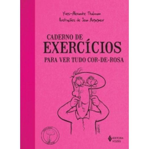 Caderno de Exercicios para Ver Tudo Cor de Rosa - Vozes