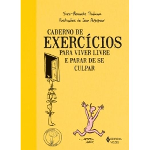 Caderno de Exercicios para Viver Livre e Parar de se Culpar - Vozes