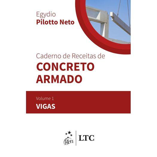 Caderno de Receitas de Concreto Armado - Vigas - Vol 1 - Ltc