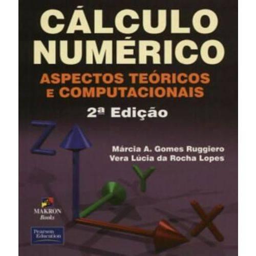 Calculo Numerico - Aspectos Teoricos e Computacionais - 02 Ed