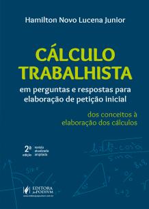 Cálculo Trabalhista em Perguntas e Respostas para Elaboração de Petição Inicial (2019)