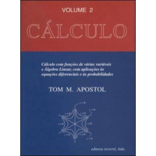 Calculo - Vol.2 - Caculo com FUNÇOES de Varias Variaveis e Albegra