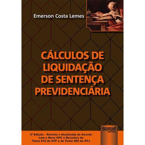 Cálculos de Liquidação de Sentença Previdenciária - 2ª Edição (2018)