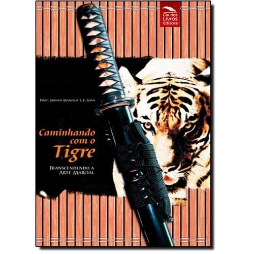Caminhando com o Tigre: Transcendendo a Arte Marcial