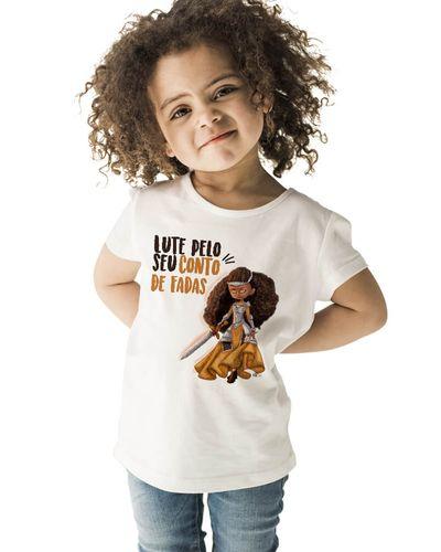 Camiseta Infantil Lute Pelo Seu Conto de Fadas