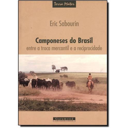 Camponeses do Brasil - Entre a Troca Mercantil e a Reciprocidade Col. Terra Mater