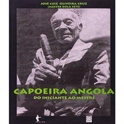 Capoeira Angola - do Iniciante ao Mestre