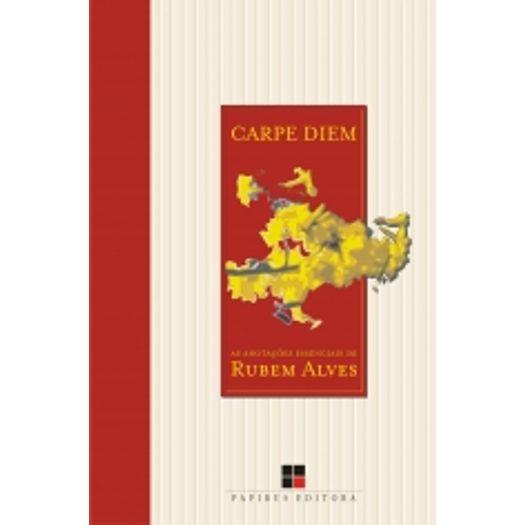 Carpe Diem - as Anotacoes Essenciais de Rubem Alves - Papirus
