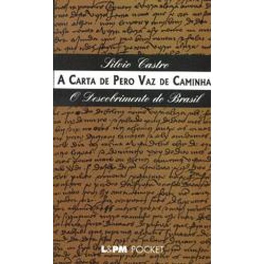 Carta de Pero Vaz de Caminha, a - 326 - Lpm Pocket