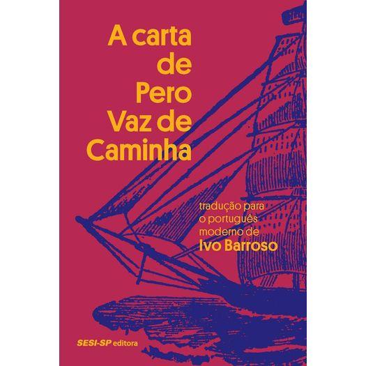 Carta de Pero Vaz de Caminha, a - Sesi Sp