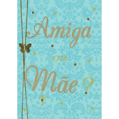 Cartão Handmade Beauty Mães Estampa Amiga ou Mãe? - Grafon's