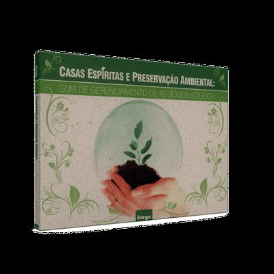 Casas Espíritas e Preservação Ambiental: Guia de Gerenciamento de Resíduos Sólidos