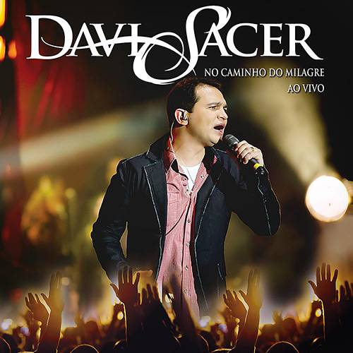 CD Davi Sacer - no Caminho do Milagre