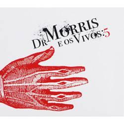 CD Dr. Morris e os Vivos - 5