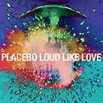 CD + DVD - Placebo - Loud Like Love (Deluxe)
