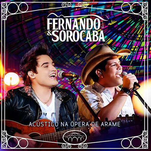 CD Fernando e Sorocaba: Acústico na Ópera de Arame