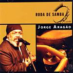 CD Jorge Aragão - Roda de Samba Com: Jorge Aragão