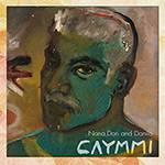 CD - Nana, Dori And Danilo Caymmi