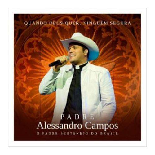 CD Padre Alessandro Campos - Quando Deus Quer, Ninguém Segura