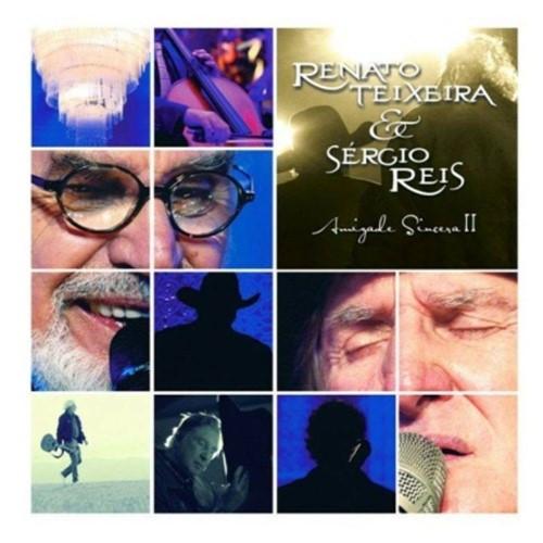 CD Renato Teixeira & Sérgio Reis - Amizade Sincera 2