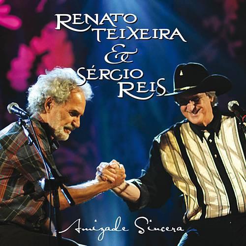 CD Renato Teixeira & Sérgio Reis - Amizade Sincera